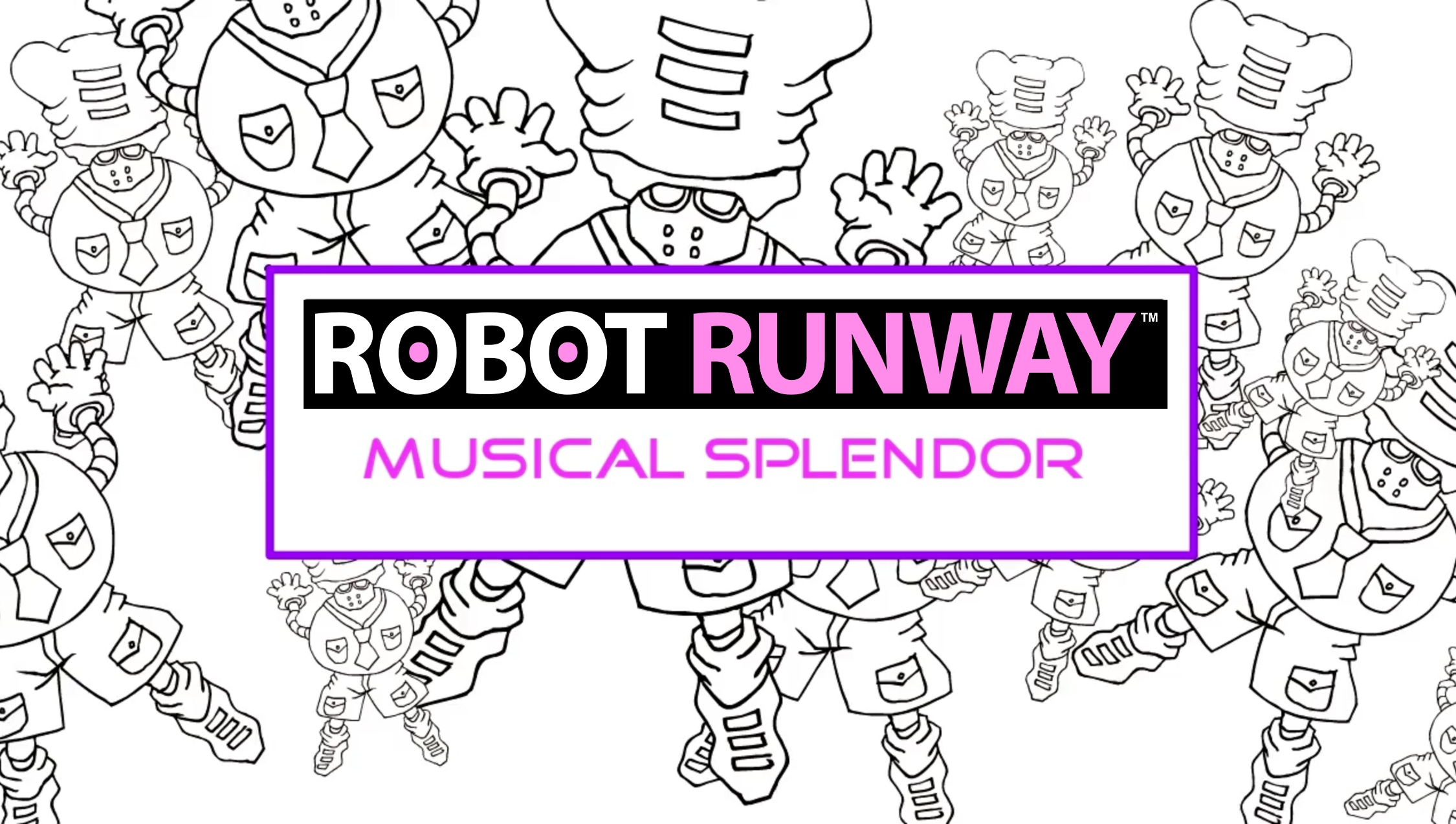 Robot Runway™ Musical Splendor Video